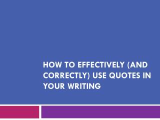 How To Effectively (and Correctly) Use Quotes In Your Writing
