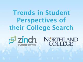 Trends in Student Perspectives of their College Search