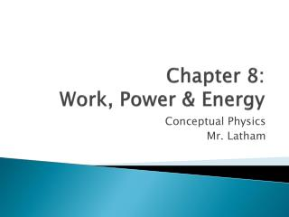 Chapter 8: Work, Power & Energy