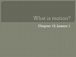 What is motion?
