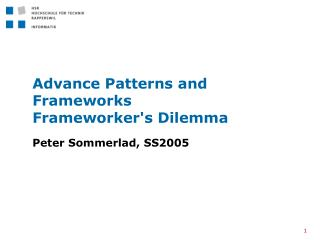 Advance Patterns and Frameworks Frameworker's Dilemma