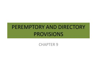 PEREMPTORY AND DIRECTORY PROVISIONS
