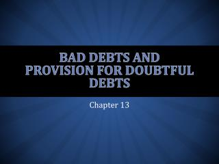 Bad debts and Provision for  Doubtful Debts