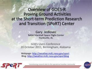 GOES Users Conference 20 October 2011, Birmingham, Alabama