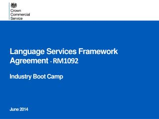 Language Services Framework Agreement - RM1092 Industry Boot Camp June 2014