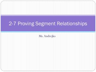 2-7 Proving Segment Relationships