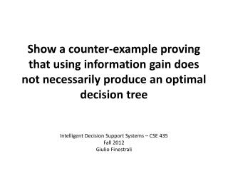 Intelligent Decision Support Systems – CSE 435 Fall 2012 Giulio Finestrali