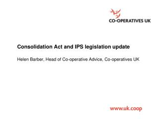 Consolidation Act and IPS legislation update