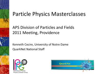 Particle Physics  Masterclasses APS Division of Particles and Fields 2011 Meeting, Providence