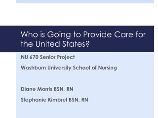 Who is Going to Provide Care for the United States?