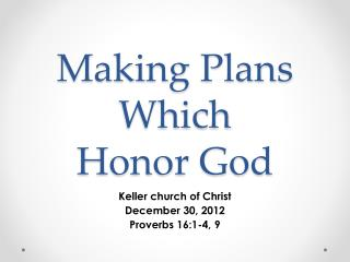Making Plans Which  Honor God