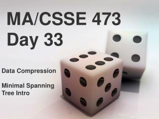 MA/CSSE 473 Day 33