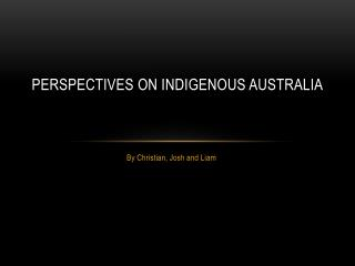 Perspectives on Indigenous Australia