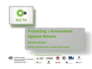 Protecting  e -Government Against Attacks Gernot Heiser NICTA and University of New South Wales