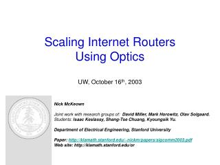 Scaling Internet Routers  Using Optics UW, October 16 th , 2003