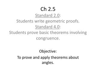 Objective: To prove and apply theorems about angles.