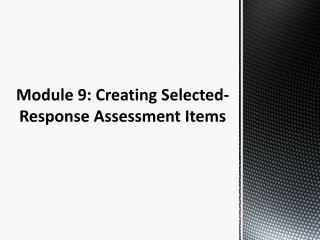 Module 9: Creating Selected-Response Assessment Items