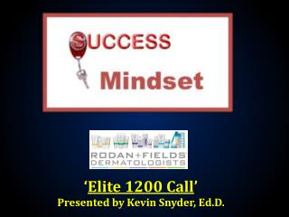 ' Elite 1200 Call ' Presented by Kevin Snyder,  Ed.D .