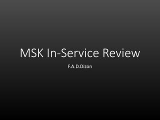 MSK In-Service Review