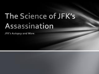 The Science of JFK's Assassination