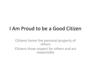I Am Proud to be a Good Citizen
