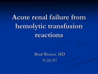 Acute renal failure from hemolytic transfusion reactions