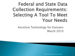 Federal and State Data Collection Requirements:  Selecting A Tool To Meet Your Needs