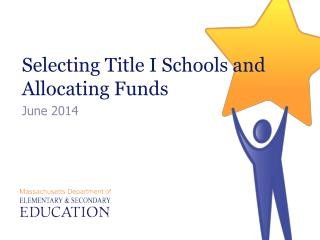 Selecting Title I Schools and Allocating Funds