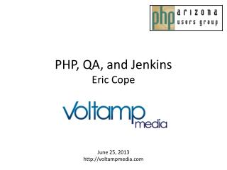 PHP, QA, and Jenkins Eric Cope