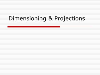 Dimensioning & Projections