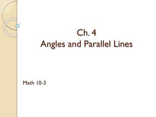 Ch. 4  Angles and Parallel Lines