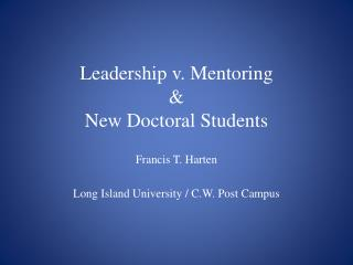 Leadership v. Mentoring  &  New Doctoral Students