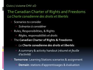 Civics  /  c ivisme  CHV  2O The  Canadian Charter of Rights and  Freedoms