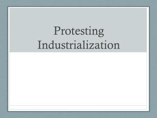 Protesting Industrialization