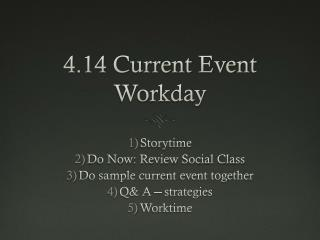 4.14 Current Event Workday