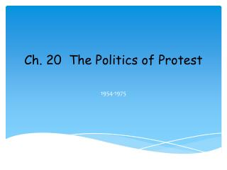 Ch. 20  The Politics of Protest