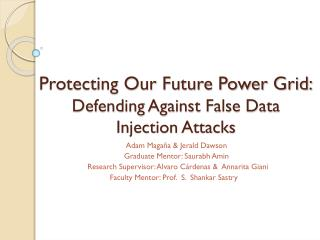 Protecting Our Future Power Grid: Defending Against False Data Injection Attacks