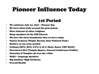 Pioneer Influence Today