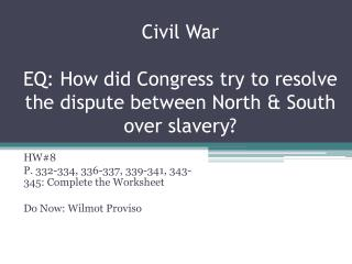 Civil War EQ: How did Congress try to resolve the dispute between North & South over slavery?