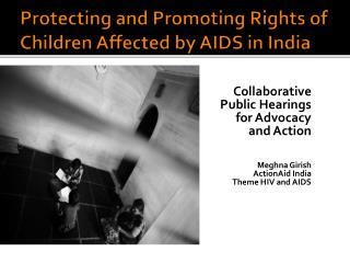 Protecting  and Promoting Rights  of  Children  Affected by  AIDS in India