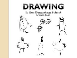 DRAWING  In the Elementary School Leanne Ross