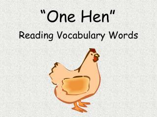 """""""One Hen"""""""