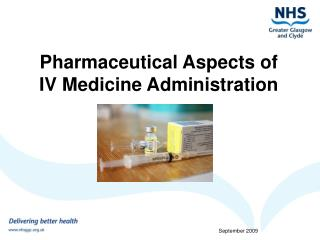 Pharmaceutical Aspects of  IV Medicine Administration