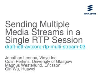 Sending Multiple Media Streams in a Single RTP Session draft-ietf-avtcore-rtp-multi-stream-03