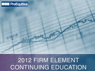 2012 Firm Element Continuing Education