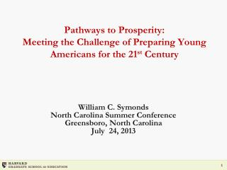 William C.  Symonds North Carolina Summer Conference Greensboro , North Carolina July   24,  2013