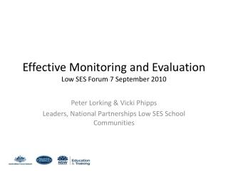 Effective Monitoring and Evaluation Low SES Forum 7 September 2010