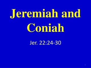 Jeremiah and  Coniah