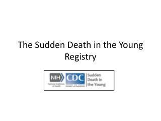 The Sudden Death in the Young Registry