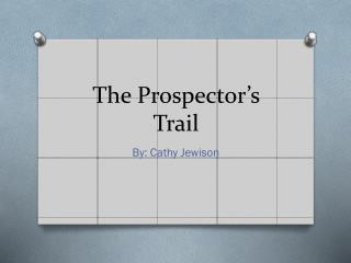 The Prospector's Trail